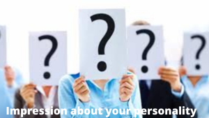 Impression about your personality