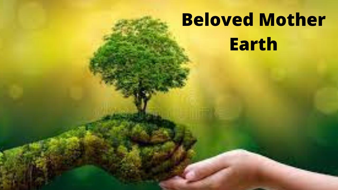 Beloved Mother Earth