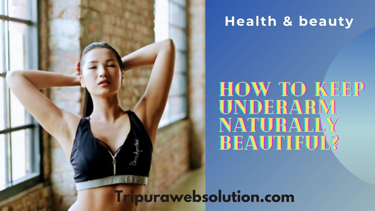 How to make underwarm naturally beautiful