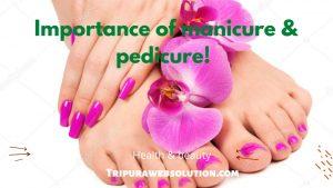 Importance of manicure & pedicure